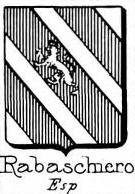 Rabaschiero Coat of Arms / Family Crest 0